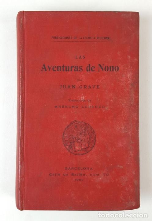Libros antiguos: LAS AVENTURAS DE NONO. JUAN GRAVE. PUBLICACIONES DE LA ESCUELA MODERNA. BARCELONA. 1902. - Foto 7 - 122570395