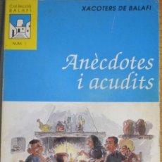 Libri antichi: ANÈCDOTES I ACUDITS, XACOTERS DE BALAFÍ. RECOLLITS PER VICENT TUR I GUASCH, 1991. Lote 122606459