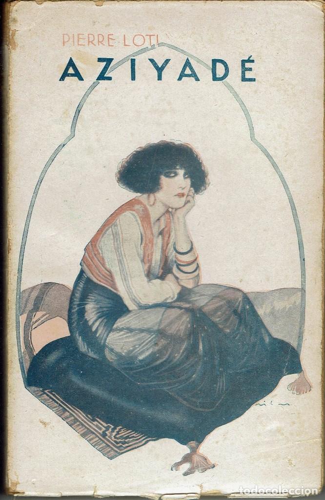 AZIYADÉ, POR PIERRE LOTI. AÑO 1924 (3.4) (Libros antiguos (hasta 1936), raros y curiosos - Literatura - Narrativa - Otros)