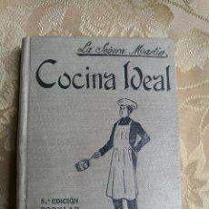Libros antiguos: LIBRO COCINA IDEAL. LA SEÑORA DE SAN MARTIN 1915. RARO. Lote 122660263