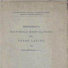 Libros antiguos: MONOGRAFÍA HISTORICO - MORFOLÓGICA DEL VERBO LATINO (R. MENDIZABAL 1918) SIN USAR . Lote 122700635