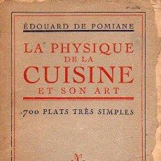 Libros antiguos: E. DE POMIANE : LA PHYSIQUE DE LA CUISINE (ALBIN MICHEL, 1950). Lote 122711643