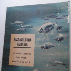 Libros antiguos: PISCICULTURA AGRARIA PUBLICACION Nº 5 DOCUMENTOS TECNICOS -1965 . Lote 122763831