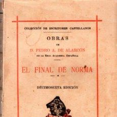 Old books - EL FINAL DE NORMA. PEDRO A. DE ALARCON. DECIMOSEXTA EDICION. SUCESORES DE RIVADENEYRA. 1925. - 122767567
