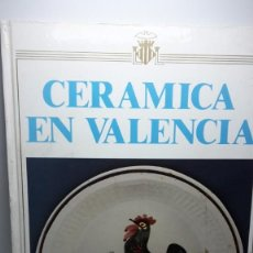 Libros antiguos: CERAMICA EN VALENCIA LIBRO DE MARIA ANGELEZ ARAZO Y FRANCESC JARQUE AYUNTAMIENTO DE VALENCIA,1984.. Lote 122778375