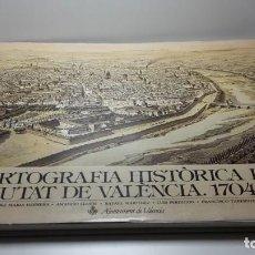 Libros antiguos: CARTOGRAFÍA HISTÓRICA DE LA CIUDAD DE VALENCIA (1608-1944) .. Lote 122781879