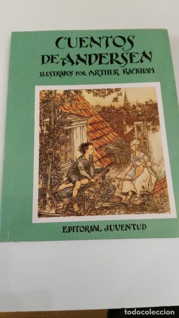 CUENTOS DE ANDERSEN. ILUSTRADOS POR ARTHUR RACKHAM. EDITORIAL JUVENTUD (Libros Antiguos, Raros y Curiosos - Literatura Infantil y Juvenil - Otros)