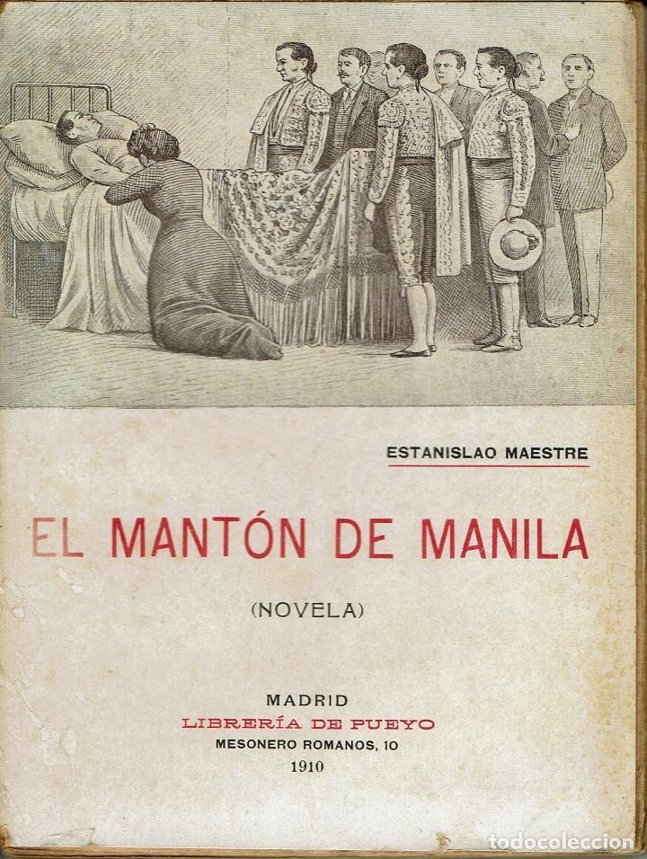 EL MANTÓN DE MANILA, POR ESTANISLAO MAESTRE. AÑO 1910 (9.4) (Libros antiguos (hasta 1936), raros y curiosos - Literatura - Narrativa - Otros)