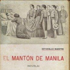 Libros antiguos: EL MANTÓN DE MANILA, POR ESTANISLAO MAESTRE. AÑO 1910 (9.4). Lote 122878067