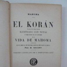Libros antiguos: EL KORÁN. ILUSTRADO CON NOTAS. VIDA DE MAHOMA. SAVARY.. Lote 122888631