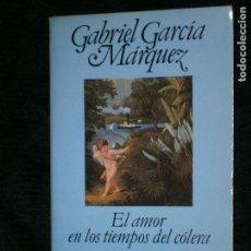 Libros antiguos: F1 EL AMOR EN TIEMPOS DE COLERA GABRIEL GARCIA MARQUEZ PRIMERA EDICION. Lote 122890627