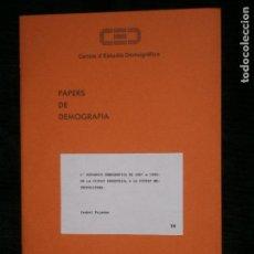 Libros antiguos: F1 PAPERS DE DEMOGRAFIA CENTRE DE ESTUDIS DERMOGRAFICS Nº 14 ISABEL PUJADES . Lote 122902303