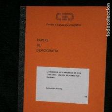 Libros antiguos: F1 PAPERS DE DEMOGRAFIA CENTRE DE ESTUDIS DERMOGRAFICS Nº 13 MONTSERRAT SOLSONA. Lote 122905979