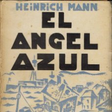 Libros antiguos: EL ÁNGEL AZUL, POR HEINRICH MANN. AÑO 1931 (9.4). Lote 122938059