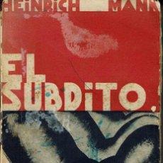 Libros antiguos: EL SÚBDITO, POR HEINRICH MANN. AÑO 1931 (9.4). Lote 122938199