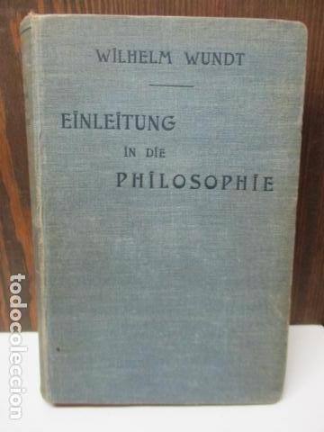 EINLEITUNG IN DIE PHILOSOPHIE - WILHEM WUNDT - LEIPZIG, AÑO 1901(EN ALEMAN) (Libros Antiguos, Raros y Curiosos - Otros Idiomas)