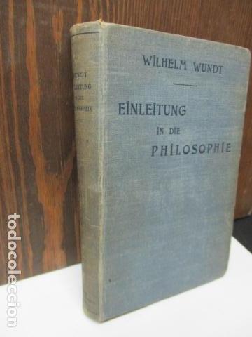 Libros antiguos: EINLEITUNG IN DIE PHILOSOPHIE - WILHEM WUNDT - LEIPZIG, AÑO 1901(EN ALEMAN) - Foto 2 - 122947679