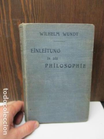 Libros antiguos: EINLEITUNG IN DIE PHILOSOPHIE - WILHEM WUNDT - LEIPZIG, AÑO 1901(EN ALEMAN) - Foto 3 - 122947679