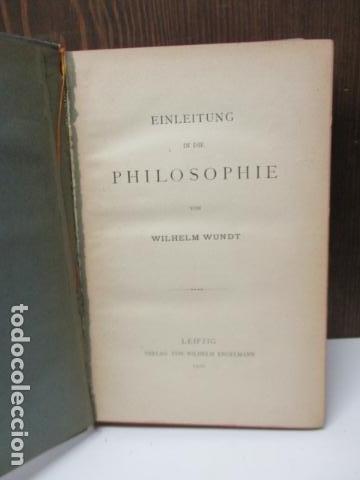 Libros antiguos: EINLEITUNG IN DIE PHILOSOPHIE - WILHEM WUNDT - LEIPZIG, AÑO 1901(EN ALEMAN) - Foto 5 - 122947679