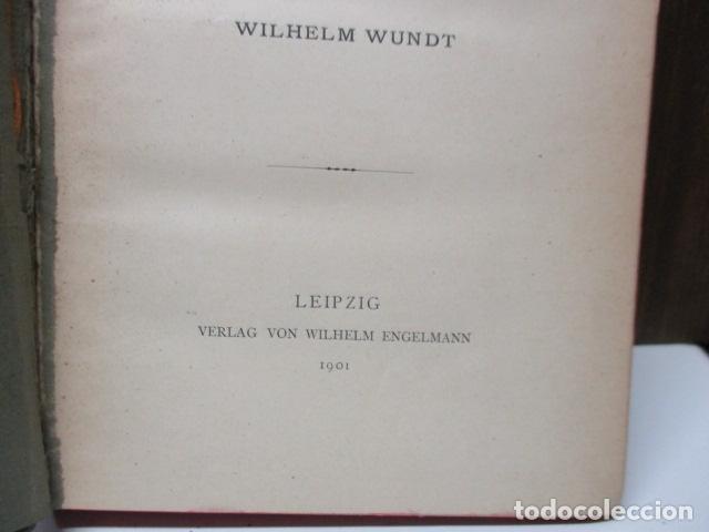 Libros antiguos: EINLEITUNG IN DIE PHILOSOPHIE - WILHEM WUNDT - LEIPZIG, AÑO 1901(EN ALEMAN) - Foto 7 - 122947679