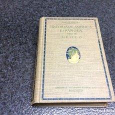 Libros antiguos: HISTORIA DE LA AMÉRICA ESPAÑOLA. TOMO III MÉJICO / CARLOS PEREYRA -ED. SATURNINO CALLEJA 1925. Lote 122978467