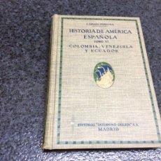Libros antiguos: HISTORIA DE LA AMÉRICA ESPAÑOLA. TOMO VI COLOMBIA, VENEZUELA Y ECUADOR / CARLOS PEREYRA. Lote 122978767