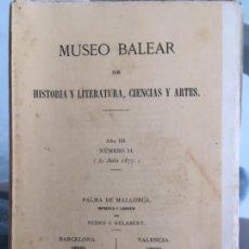 Libros antiguos: MUSEO BALEAR DE HISTORIA Y LITERATURA, CIENCIAS Y ARTES, 1877, NUMEROS 1,2,3,4,5,8,9,10,11,12,13,14. Lote 58491617