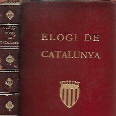 Libros antiguos: ELOGI DE CATALUNYA / J. VALLÈS; PROEMI F. CAMBÓ. BCN : CATALONIA, 1928. 18X12 CM. 309 P.ENC. PELL. . Lote 122982367