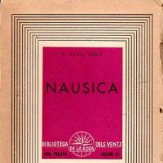 Libros antiguos: S. JUAN ARBÓ : NAUSICA (ROSA DELS VENTS, 1937) CATALÁN. Lote 123030311