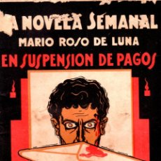 Libros antiguos: LA NOVELA SEMANAL. Nº 181. 1924. EN SUSPENSION DE PAGOS. MARIO ROSO DE LUNA. PRENSA GRAFICA.. Lote 123108135