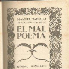Libros antiguos: EL MAL POEMA. OBRAS COMPLETAS DE MANUEL MACHADO VOL. IV. Lote 122540859