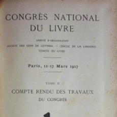 Libros antiguos: CONGRÈS NATIONAL DU LIVRE. PARIS, 11-17 MARS 1917. TOME II: COMPTE RENDU DES TRAVAUX DU CONGRÈS.... Lote 123141719