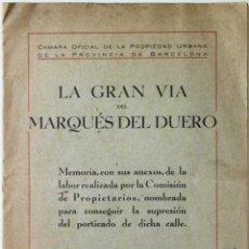 Libros antiguos: LA GRAN VIA DEL MARQUÉS DEL DUERO. MEMORIA, CON SUS ANEXOS, DE LA LABOR REALIZADA POR LA COMISIÓN.... Lote 123146235
