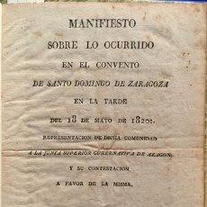 Libros antiguos: MANIFIESTO SOBRE LO OCURRIDO EN EL CONVENTO DE SANTO DOMINGO DE ZARAGOZA EN LA TARDE DEL 18 DE.... Lote 123147332