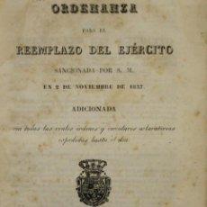 Libros antiguos: ORDENANZA PARA EL REEMPLAZO DEL EJÉRCITO, SANCIONADA POR S. M., EN 2 DE NOVIEMBRE DE 1837.... Lote 123148803