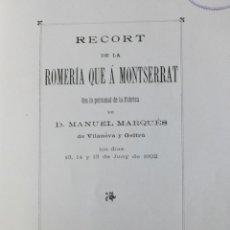 Libros antiguos: RECORT DE LA ROMERÍA QUE Á MONTSERRAT FEU LO PERSONAL DE LA FÁBRICA DE D. MANUEL MARQUÉS DE VILANOVA. Lote 123150376