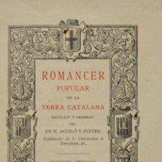 Libros antiguos: ROMANCER POPULAR DE LA TERRA CATALANA. - AGUILÓ Y FUSTER, MARIAN. - BARCELONA, 1893.. Lote 123154104