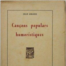 Libros antiguos: CANÇONS POPULARS HUMORÍSTIQUES. - AMADES, JOAN. - TÀRREGA, 1936.. Lote 123156304