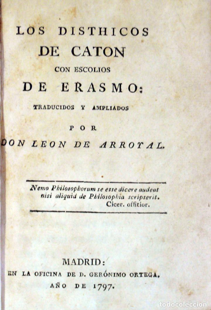 LOS DISTHICOS DE CATON CON ESCOLIOS DE ERASMO: TRADUCIDOS Y AMPLIADOS POR DON LEON DE ARROYAL. (Libros Antiguos, Raros y Curiosos - Pensamiento - Otros)