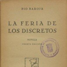 Libros antiguos: LA FERIA DE LOS DISCRETOS. - BAROJA, PÍO. - MADRID, 1930.. Lote 123161818
