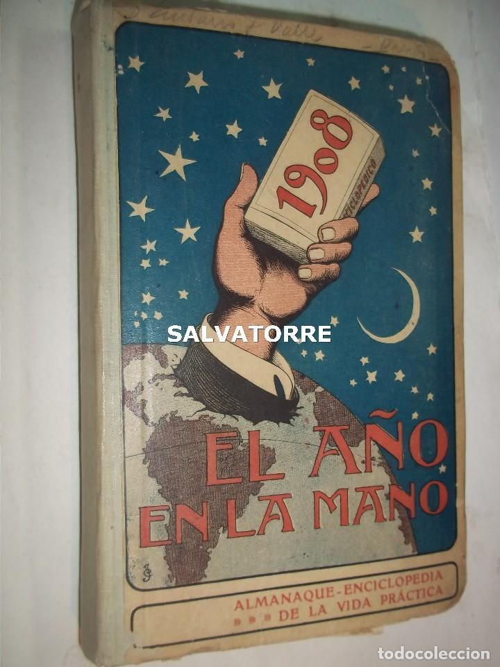 EL AÑO EN LA MANO.ALMANAQUE DE VIDA PRACTICA.1908.BARCELONA.MUCHA PUBLICIDAD. (Libros Antiguos, Raros y Curiosos - Historia - Otros)
