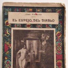 Libros antiguos: EL ESPEJO DEL DIABLO - JOSÉ FRANCÉS - LIBRERÍA INTERNACIONA - MADRID 1917. Lote 123349223