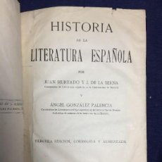 Libros antiguos: HISTORIA DE LA LITERATURA ESPAÑOLA JUAN HURTADO J DE LA SERNA TERCERA EDICIÓN MADRID 1932. Lote 123410943