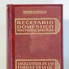 Libros antiguos: RECETARIO DOMESTICO.6690 RECETAS PRACTICAS.GHERSI/CASTOLDI.GUSTAVO GILI- 1923. Lote 123445227