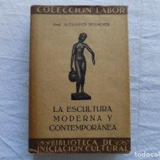 Libros antiguos: LIBRERIA GHOTICA. ALEXANDER HEILMEYER. LA ESCULTURA MODERNA Y CONTEMPORANEA. COLECCION LABOR.1928.. Lote 123506863
