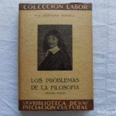 Libros antiguos: LIBRERIA GHOTICA. BERTRAN RUSSELL. LOS PROBLEMAS DE LA FILOSOFIA. COLECCION LABOR.1937.. Lote 123507007