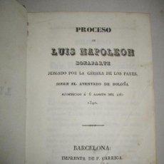 Libros antiguos: PROCESO DE LUIS NAPOLEON BONAPARTE JUZGADO POR LA CÁMARA DE LOS PARES...1840.. Lote 123149751