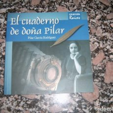 Libros antiguos: LIBRO EL CUADERNO DE DOÑA PILAR DE LACIANA. Lote 123532583