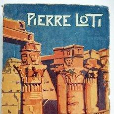 Libros antiguos: LA MUERTE DE FILAE - PIERRE LOTI - EDICIONES LITERARIAS MADRID 1930. Lote 123563347