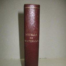 Libros antiguos: ÚLTIMA CAMPAÑA DE NAPOLEON, Ó BATALLA DE WATERLOO CON DOS PLANOS PARA LA MAS CLARA INTELIGENCIA.1831. Lote 123152144